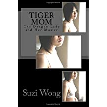 Tiger Mom: The Dragon Lady and Her Master
