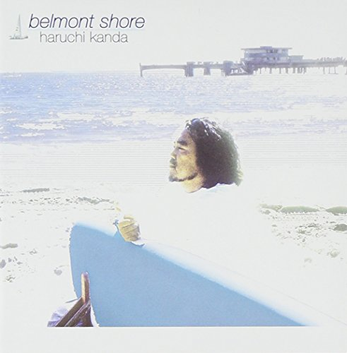 Haruchi Kanda - Belmont Shore [Japan CD] - Belmont Shore