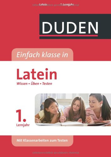Duden Einfach klasse in Latein 1. Lernjahr: Wissen - Üben - Testen