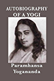 Autobiography of a Yogi: (With Pictures)