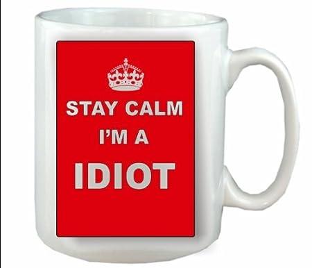 Taza de cerámica Keep Calm idiota - carrera taza apta para ...