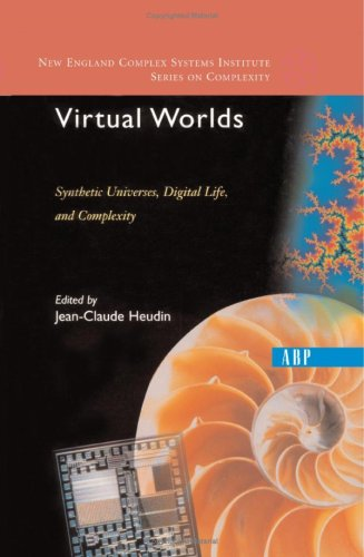 Virtual Worlds: Synthetic Universes, Digital Life, And Complexity