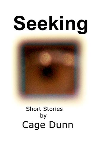 Seeking: Short Stories by [Dunn, Cage]