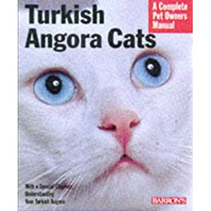 Turkish Angora Cats: Everything About Purchase, Care, Nutrition, Behavior, Grooming, and Showing (Barron's Complete Pet Owner's Manuals) 10