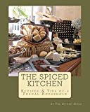 img - for The Spiced Girls: The Spiced Kitchen : Recipes & Tips of a Frugal Househould (Paperback); 2011 Edition book / textbook / text book