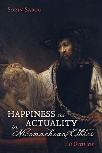 Happiness as Actuality in Nicomachean Ethics: An Overview