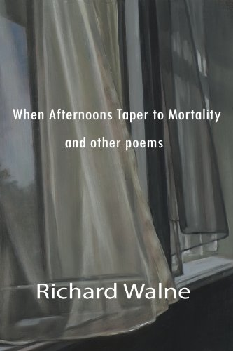 When Afternoons Taper to Mortality and other poems