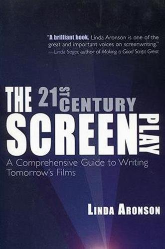 Pdf Arts The 21st Century Screenplay: A Comprehensive Guide to Writing Tomorrow's Films