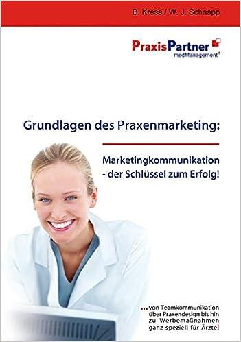 Grundlagen des Praxenmarketing: Marketingkommunikation - der ...