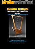 LEARN HOW TO SPEAK THE ANUNNAKI LANGUAGE. Vol.2C. Dictionary, Vocabulary, Conversation. (Comparison with Akkadian,Sumerian,Assyrian,Arabic, Hebrew,Aramaic,Phoenician,Chaldean,Hittite,Ugaritic, ... Babylonian. Volume 2C)