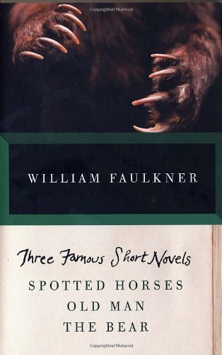 THREE FAMOUS SHORT NOVELS: Spotted Horses, Old Man, The Bear (Vintage International) by William Faulkner - Shorts Mens 09