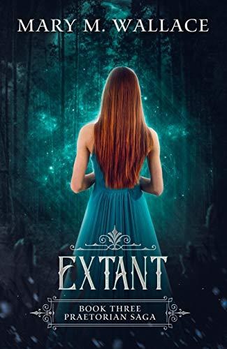 Extant (Praetorian Saga Book 3)