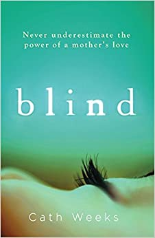 Book Blind by Cath Weeks (2016-07-07)
