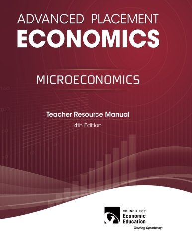 Advanced Placement Economics Microeconomics, Teacher Resource, Manual