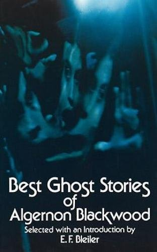 Best Ghost Stories of Algernon Blackwood (Dover Mystery, Detective, Other Fiction)