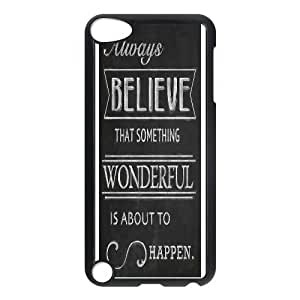 Distressed Inspirational Series, Ipod Touch 5 Case, Always Belive That Something Wonderful Case for Ipod Touch 5 [Black]