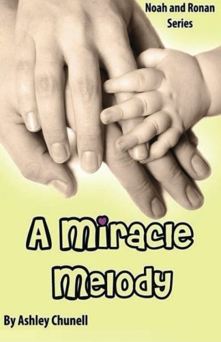 A Miracle Melody (Noah and Ronan Series) (Volume 3)