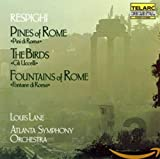 Respighi: Pines of Rome, The Birds & Fountains of