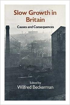 Descargar Libros En Gratis Slow Growth In Britain: Causes And Consequences Gratis PDF