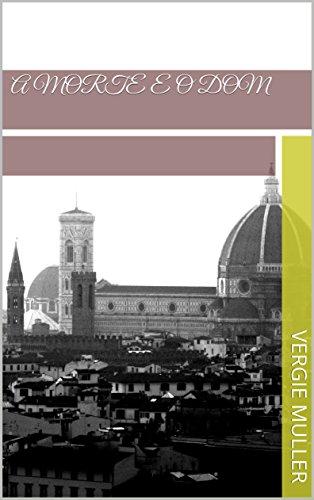A morte e o Dom (Portuguese Edition)