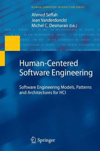 Human-Centered Software Engineering: Software Engineering Models, Patterns and Architectures for HCI (Human–Computer Interaction (Human Centered Software)