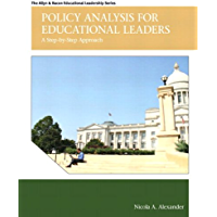 Policy Analysis for Educational Leaders: A Step-by-Step Approach (Allyn & Bacon Educational Leadership)