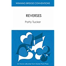 Reverses: Winning Bridge Convention Series eBooklet (Winning Bridge Convention Series, Conventions Useful with Strong Hands Book 3)