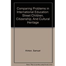 Comparing Problems in International Education: Street Children, Citizenship, And Cultural Heritage