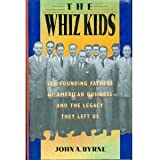 The Whiz Kids: The Founding Fathers of American Business - and the Legacy they Left Us