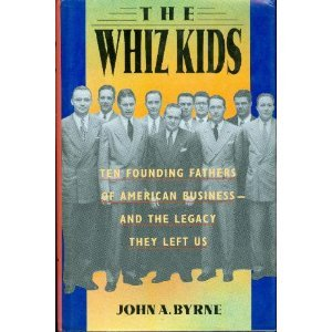 (The Whiz Kids: The Founding Fathers of American Business - and the Legacy they Left)
