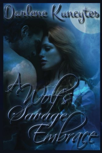 A Wolf's Savage Embrace: Supernatural Desire Series  Book 2