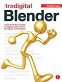 img - for Tradigital Blender: A CG Animator's Guide to Applying the Classic Principles of Animation by Roland Hess (2011-06-13) book / textbook / text book