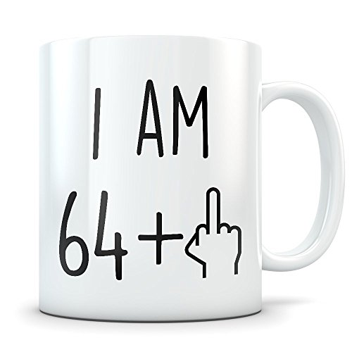 Funny 65th Birthday Gift for Women and Men - Turning 65 Years Old Happy Bday Coffee Mug - Gag Party Cup Idea for a Joke Celebration - Best Adult Birthday Presents (Birthday Present For 65 Year Old Woman)