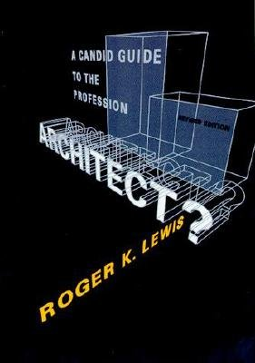 Architect? a Candid Guide to the Profession, Revised Edition [ARCHITECT A CANDID GT THE PROF] [Paperback]