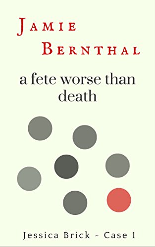 A Fete Worse Than Death (Jessica Brick Book 1)