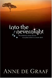 Into the Nevernight: The Childrens Voices Call Her to Aplace Where it is Never Dark (Children's Voices Series)