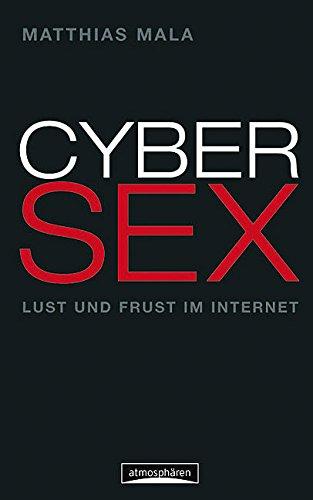 Cybersex. Lust und Frust im Internet