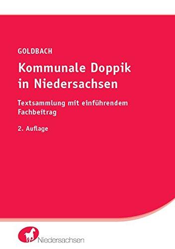 Kommunale Doppik in Niedersachsen: Textsammlung mit einführendem Fachbeitrag Taschenbuch – 20. Juli 2017 Arnim Goldbach SV SAXONIA 3946374506 Öffentliches Recht