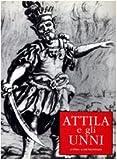 Attila e gli Unni : Mostra Itinerante, Blason Scarel, Silvia, 8870628744