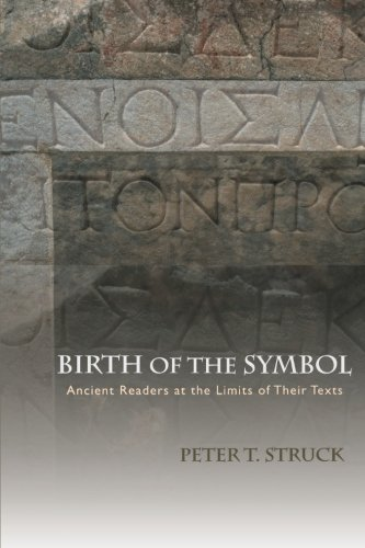 Read Online Birth of the Symbol: Ancient Readers at the Limits of Their Texts PDF