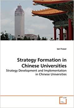 Strategy Formation in Chinese Universities: Strategy Development and Implementation in Chinese Universities