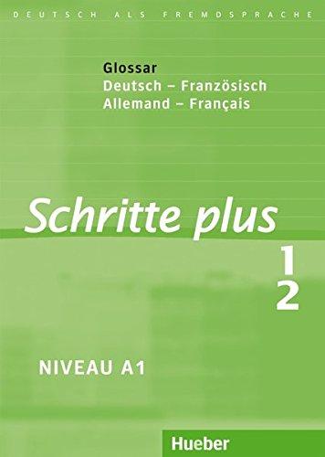 Schritte plus 1+2: Deutsch als Fremdsprache / Glossar Deutsch-Französisch – Glossaire Allemand-Français