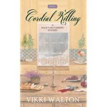 Cordial Killing: A Backyard Farming Mystery (cozy mystery)