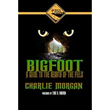 Bigfoot: A Guide To The Beasts of the Field