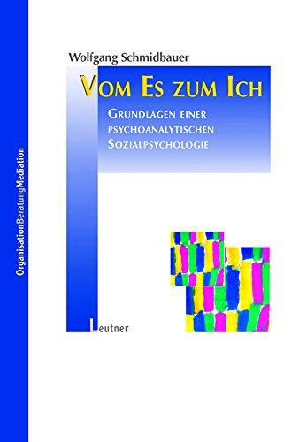 Vom Es zum Ich: Grundlagen einer psychoanalytischen Sozialpsychologie
