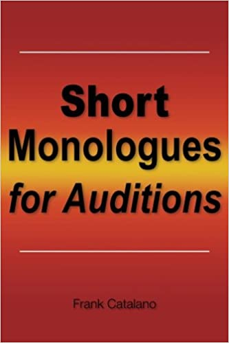 Short Monologues for Auditions: Frank Catalano: 9781482369809 ...