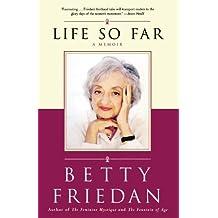 Life So Far: A Memoir by Betty Friedan (2006-08-01)