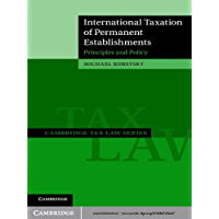 International Taxation of Permanent Establishments: Principles and Policy (Cambridge Tax Law Series) (English Edition)