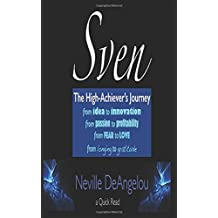Sven: The High Achiever's Journey (Bowfoot Peter Quick Read Series)