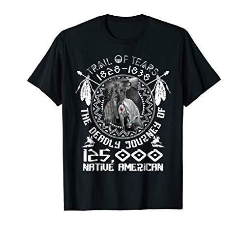 Trail Of Tears 1828 Snd 1838 Native American T Shirt
